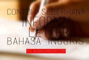 Contoh Sederhana Informal Letter (Surat Tidak Resmi) dalam Bahasa Inggris dan Terjemahannya