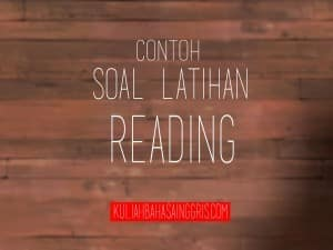 Soal Latihan Reading Comprehension beserta Kunci Jawaban – Part 1