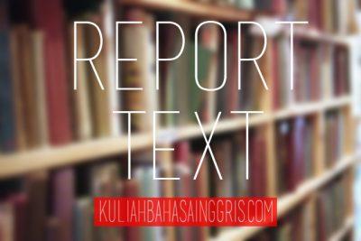Report Text Pengertian Tujuan Generic Structure Dan Contoh
