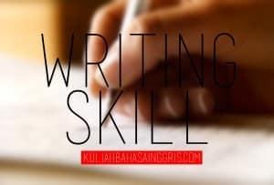 5 Cara Hebat Meningkatkan Kemampuan Menulis/Writing Skill dalam Bahasa Inggris
