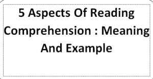 5 Aspects Of Reading Comprehension Meaning And Example