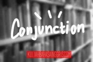 English Grammar: Pengertian, Jenis dan Contoh Conjunction Lengkap