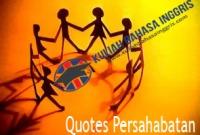 "46 Kata Mutiara Bijak Persahabatan ""Pilihan"" Bahasa Inggris & Artinya"