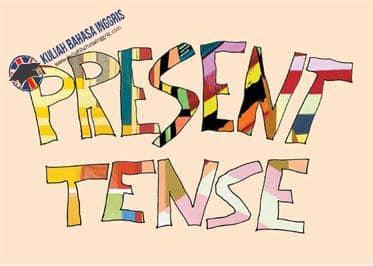 Pengertian, Rumus, Contoh Kalimat Simple Present Tense