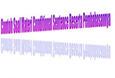 Contoh Soal Materi Conditional Sentence Beserta Pembahasannya