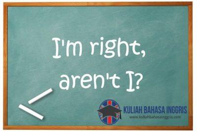 Pengertian, Rumus dan Contoh Kalimat Question Tags Dalam Bahasa Inggris