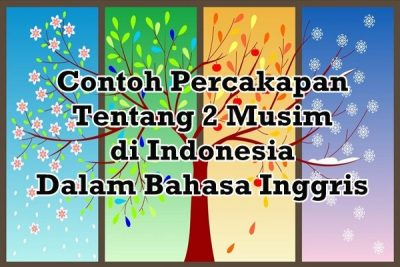 Contoh Percakapan Tentang 2 Musim di Indonesia Dalam Bahasa Inggris