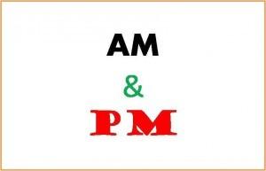 Perbedaan Penggunaan AM dan PM Pada Penulisan Waktu dalam Bahasa Inggris