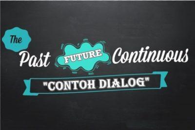 Contoh Dialog Past Future Continuous Tense Dalam Bahasa Inggris Dan