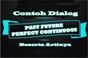 Contoh Dialog Past Future Perfect Continuous Tense Dalam Bahasa Inggris dan Artinya