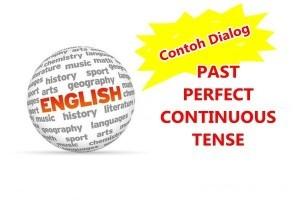 Contoh Dialog Past Perfect Continuous Tense Dalam Bahasa Inggris dan Arti