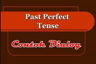 Contoh Dialog Past Perfect Tense Dalam Bahasa Inggris dan Arti