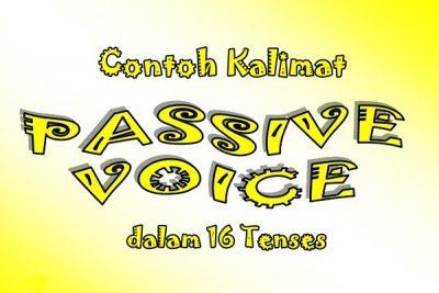 Contoh Kalimat Passive Voice Dalam 16 Tenses Bahasa Inggris Terlengkap