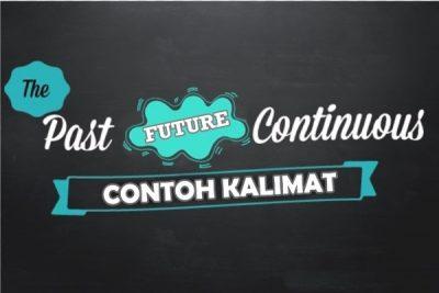 Contoh Kalimat Past Future Continuous Tense Dalam Bahasa Inggris dan Artinya