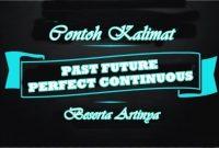Contoh Kalimat Past Future Perfect Continuous Tense Dalam Bahasa Inggris dan Artinya