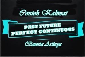 Contoh Kalimat Past Future Perfect Continuous Tense Dalam Bahasa Inggris dan Arti