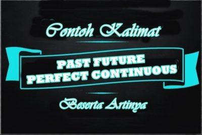 Contoh Kalimat Past Future Perfect Continuous Tense Dalam Bahasa