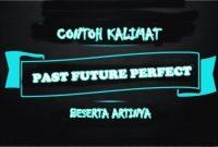 Contoh Kalimat Past Future Perfect Tense Dalam Bahasa Inggris dan Arti
