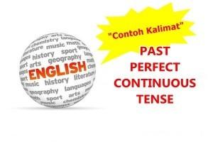 Contoh Kalimat Past Perfect Continuous Tense Pengertian, Rumus Dalam Bahasa Inggris dan Artinya