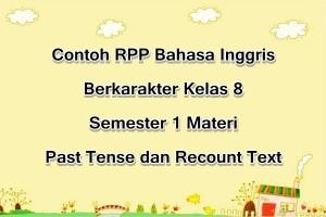 Contoh RPP Bahasa Inggris Berkarakter Kelas 8 Semester 1 Materi Past Tense dan Recount Text