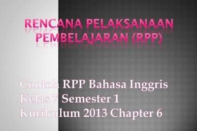 Contoh RPP Bahasa Inggris Kelas 7 Semester 1 Kurikulum 2013 Chapter 6