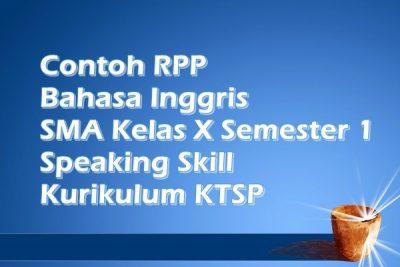 Contoh RPP Bahasa Inggris SMA Kelas X Semester 1 Speaking Skill Kurikulum KTSP