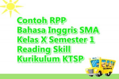 Contoh RPP Bahasa Inggris SMA Kelas X Semester 1 Writing Skill Kurikulum KTSP