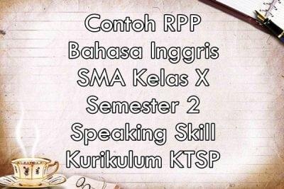 Contoh Rpp Bahasa Inggris Sma Kelas X Semester 2 Speaking Skill Ktsp