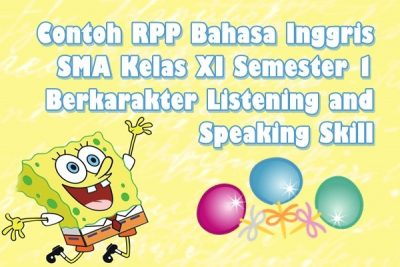Contoh RPP Bahasa Inggris SMA Kelas XI Semester 1 Berkarakter Listening and Speaking Skill