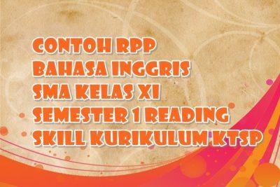 Contoh RPP Bahasa Inggris SMA Kelas XI Semester 1 Reading Skill Kurikulum KTSP