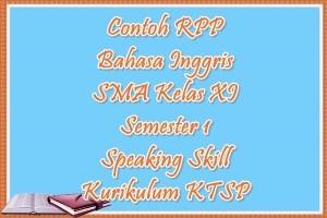 Contoh RPP Bahasa Inggris SMA Kelas XI Semester 1 Speaking Skill Kurikulum KTSP