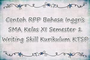 Contoh RPP Bahasa Inggris SMA Kelas XI Semester 1 Writing Skill Kurikulum KTSP