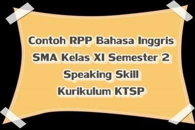Contoh RPP Bahasa Inggris SMA Kelas XI Semester 2 Speaking Skill Kurikulum KTSP