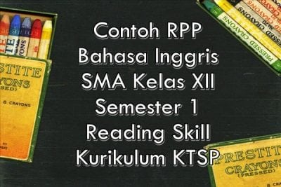 Contoh RPP Bahasa Inggris SMA Kelas XII Semester 1 Reading Skill Kurikulum KTSP