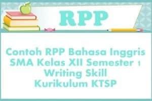 Contoh RPP Bahasa Inggris SMA Kelas XII Semester 1 Writing Skill Kurikulum KTSP