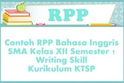 Contoh Rpp Bahasa Inggris Sma Kelas Xii Semester 1 Writing Skill