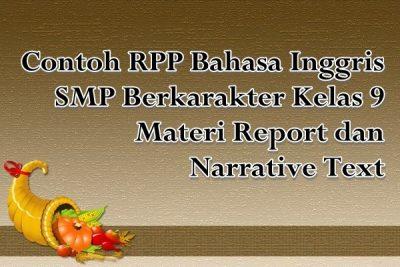 Contoh RPP Bahasa Inggris SMP Berkarakter Kelas 9 Materi Report dan Narrative Text