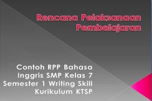 Contoh RPP Bahasa Inggris SMP Kelas 7 Semester 1 Writing Skill Kurikulum KTSP