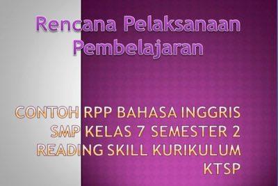 Contoh RPP Bahasa Inggris SMP Kelas 7 Semester 2 Reading Skill Kurikulum KTSP