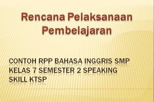 Contoh RPP Bahasa Inggris SMP Kelas 7 Semester 2 Speaking Skill Kurikulum KTSP