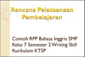 Contoh RPP Bahasa Inggris SMP Kelas 7 Semester 2 Writing Skill Kurikulum KTSP