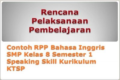 Contoh RPP Bahasa Inggris SMP Kelas 8 Semester 1 Speaking Skill Kurikulum KTSP