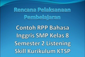 Contoh RPP Bahasa Inggris SMP Kelas 8 Semester 2 Listening Skill Kurikulum KTSP