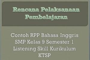 Contoh RPP Bahasa Inggris SMP Kelas 9 Semester 1 Listening Skill Kurikulum KTSP