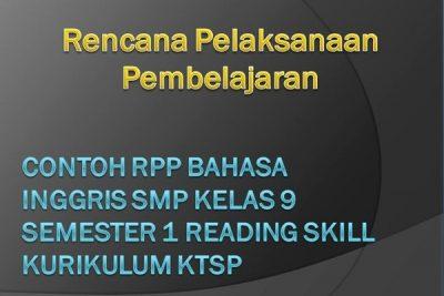 Contoh RPP Bahasa Inggris SMP Kelas 9 Semester 1 Reading Skill Kurikulum KTSP