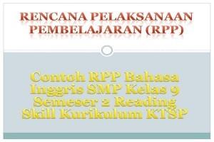 Contoh RPP Bahasa Inggris SMP Kelas 9 Semester 2 Reading Skill Kurikulum KTSP