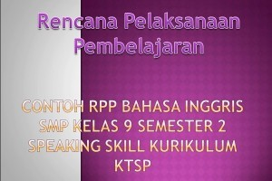 Contoh RPP Bahasa Inggris SMP Kelas 9 Semester 2 Speaking Skill Kurikulum KTSP