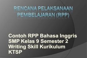 Contoh RPP Bahasa Inggris SMP Kelas 9 Semester 2 Writing Skill Kurikulum KTSP