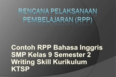 Contoh Rpp Bahasa Inggris Smp Kelas 9 Semester 2 Writing Skill Ktsp