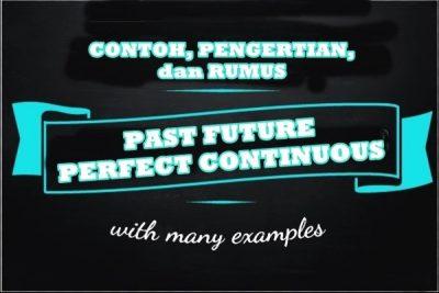 Contoh, Rumus, Dan Penjelasan, Past Future Perfect Continuous Tense Dalam Bahasa Inggris
